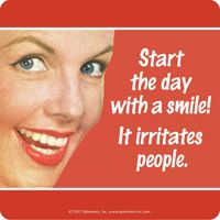 Start The Day With A Smile It Irritates People Coaster Retro Drinks Mat Gift Your Smile, Make Me Smile, Irritating People, Funny Posters, Retro Humor, Retro Funny, Start The Day, Funny Cards, I Laughed
