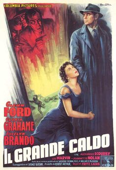 THE BIG HEAT (1953) - Glenn Ford (pictured) - Gloria Grahame (pictured) - Jocelyn Brando - Lee Marvin - Alexander Scourby - Directed by Fritz Lang - Columbia Pictures - Italian movie poster.