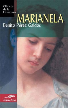 Marianela - Benito Pérez Galdós. One of the best known novels of Galdos. Marianela shows us the tragic life of a non graceful girl who falls in love for a blind person. It's a story full of feelings that tells us about the physical beauty and the inner beauty. Definitely, one of the most beautiful stories arising through creativity of Galdos. #literature #books #libros #literatura #perezgaldos #marianela #novels #novelas