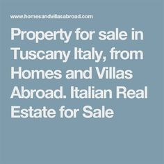 Property for sale in Tuscany Italy, from Homes and Villas Abroad. Italian Real Estate for Sale  #ItalianProperty  #ItalianProperties