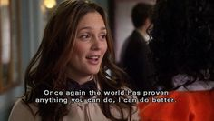 Blair's quotes are the best!! Xoxoxo