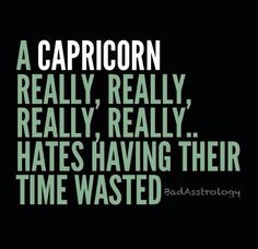 """That's not nearly enough for a #Capricorn. It's closer to """"really [to the ten-thousandanth power]"""". Just sayin' ......"""