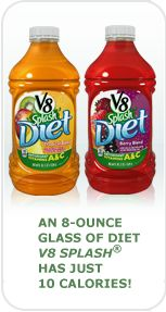 An 8-ounce glass of Diet V8 Splash® has just 10 calories!