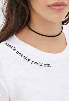 Not My Problem Tee More