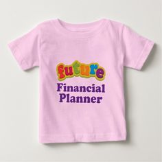 Financial Planner (Future) Infant Baby T-T Shirt, Hoodie Sweatshirt