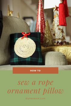 Switch out your fall throw pillows, and replace it with this easy-to-sew rope ornament pillow for the holiday season. Craft Ideas, Decor Ideas, Easter Baskets, Diys, Sewing Projects, Diy Crafts, Throw Pillows, Holidays, Ornaments