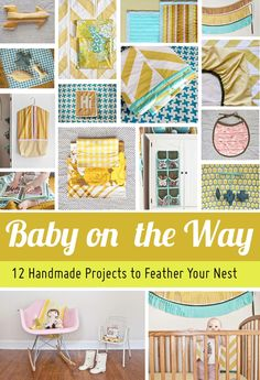 Baby on the Way - 12 Handmade Projects to Feather your Nest