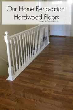 Our Home Renovation - Hardwood Floors from NewtonCustomInteriors
