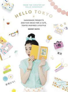 HELLO TOKYO (Hello Sandwich new craft and lifestyle book)