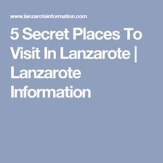 5 Secret Places To Visit In Lanzarote | Lanzarote Information