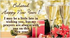 35 Belated Happy New Year 2020 Quotes Wishes & Images - Belated Happy Birthday Wishes, Birthday Wishes For Friend, Wishes For Friends, New Year Wishes Quotes, Happy New Year Quotes, Quotes About New Year, Happy New Year Message, Happy New Year Greetings, New Year Greeting Messages