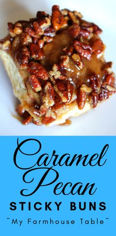 Caramel Pecan Sticky Buns - My Farmhouse Table Caramel Pecan Sticky Bun Homemade Pecan Rolls The Best Cinnamon Rolls From Scratch Mother's Day Breakfast Recipe My Farmhouse Table Cinnamon Rolls From Scratch, Pecan Cinnamon Rolls, Cinnamon Roll Monkey Bread, Cinnamon Roll Waffles, Pecan Rolls, Cinnamon Roll Cookies, Caramel Rolls, Caramel Pecan, Pecan Sticky Buns