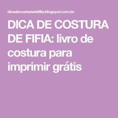 DICA DE COSTURA DE FIFIA: livro de costura para imprimir grátis