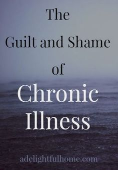 Dealing with the guilt of living with illness