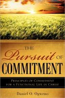 The Pursuit of Commitment: Principles of Commitment for a Functional Life in Christ, an ebook by Daniel O. Ogweno at Smashwords