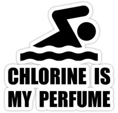 Lifeguards, divers, pool owners, coaches, triathletes, swimmers and swim teams joke that chlorine is my perfume. Check out this funny custom design on tees, shirts, mugs, pajamas, gifts and apparel. • Also buy this artwork on stickers, apparel, phone cases, and more.