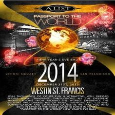 Passport To The World Nye Ball at Westin St. Francis Hote, 335 Powell Street, San Francisco California, 94102, US on Dec 31,2014 to Jan 01,2015 at 9:00 pm to 4:00 am.  Join Us & Your Friends At The Largest Upscale New Years Eve Ball In San Francisco Passport To The World Nye Ball Party With Your Friends All Around The World In Just One Night - Wednesday, December 31st, 2014.  Booking: http://atnd.it/18733-1  Category: Nightlife,  Price: See Website