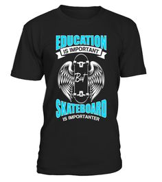 """# Skateboard Sport T-shirt For Men\Women, Is Importanter shirt .  Special Offer, not available in shops      Comes in a variety of styles and colours      Buy yours now before it is too late!      Secured payment via Visa / Mastercard / Amex / PayPal      How to place an order            Choose the model from the drop-down menu      Click on """"Buy it now""""      Choose the size and the quantity      Add your delivery address and bank details      And that's it!      Tags: '' Education Is…"""