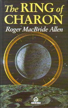 Publication: The Ring of Charon  Authors: Roger MacBride Allen Year: 1991-08-00 ISBN: 0-356-20120-1 [978-0-356-20120-7] Publisher: Orbit