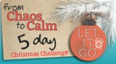 From Chaos to Calm - Love this!