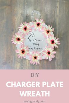 Easy DIY wreath idea! This charger plate wreath is a Dollar Tree craft that is so easy to make! Costs less than $5 to create and features the phrase April Showers Bring May Flowers in vinyl. Plus, there's a free SVG file! #diy #easycrafts #wreath #wreathideas #dollartree #dollartreecraft #springtime #spring #homedecor #farmhousestyle Wreath Crafts, Wreath Ideas, Diy Wreath, Bunch Of Flowers, May Flowers, Easy Crafts For Kids, Kid Crafts, Do It Yourself Organization, Dollar Tree Crafts