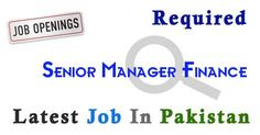Senior Manager Finance Job In karachi Pakistan,Latest Senior Manager Finance in karachi Pakistan