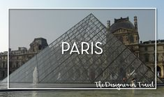 The Designer in Travel: Paris Visit Versailles, Old Train Station, Gothic Cathedral, Champs Elysees, Concorde, Tour Eiffel, Disneyland Paris, Tours, France