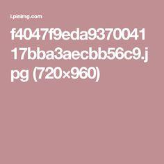 f4047f9eda937004117bba3aecbb56c9.jpg (720×960)