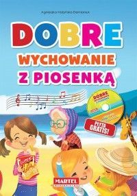 Dobre wychowanie z piosenką + CD - Agnieszka Nożyńska-Demianiuk - Książka - Księgarnia internetowa Bonito.pl Babe, Literatura, Therapy