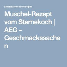 Muschel-Rezept vom Sternekoch | AEG – Geschmackssachen