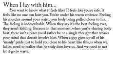 How true this.  A woman can't be any more vulnerable than when she closes her eyes beside a man. Love this!!!