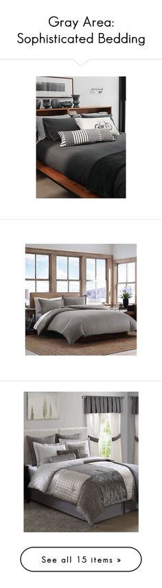 """""""Gray Area: Sophisticated Bedding"""" by polyvore-editorial ❤ liked on Polyvore featuring greybedding, home, bed & bath, bedding, duvet covers, king size pillow shams, king duvet set, twin bedding, king shams and queen duvet set"""