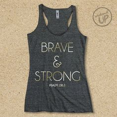 Hey, I found this really awesome Etsy listing at https://www.etsy.com/listing/247903937/pre-order-brave-and-strong-muscle-tee-in