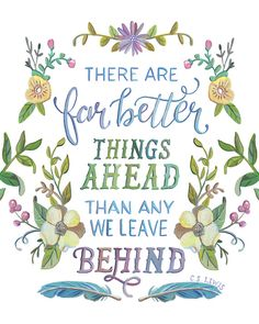C.S. Lewis Quote  There Are Far Better Things Ahead by Makewells