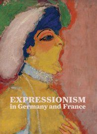 Timothy O.  Benson - Expressionism in Germany and France