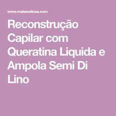 Reconstrução Capilar com Queratina Liquida e Ampola Semi Di Lino