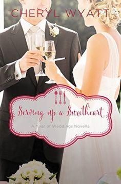 Serving Up a Sweetheart: A February Wedding Story (A Year of Weddings Novella Book 3) by Cheryl Wyatt, http://www.amazon.com/dp/B00J1UEBYQ/ref=cm_sw_r_pi_dp_hjJYub0SKW9EF
