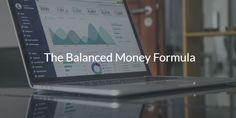 The Balanced Money Formula (Episode 1)