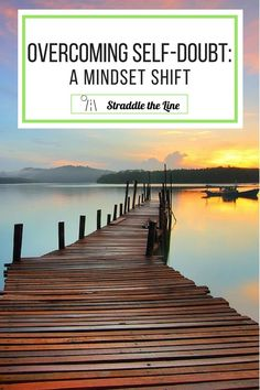 Overcoming self-doubt can be as simple as shifting your mindset. Here's a quick take on living more positively.