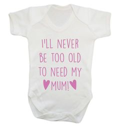 New to FloxCreative on Etsy: I'll never be too old to need my mum! Baby vest grow mother's day cute mummy mum mom birthday newborn love heart daughter son pink blue 1490 (7.95 GBP)