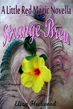 I've  updated the cover of my novella, Strange Brew! A Little Red Magc Novella-Strange Brew (A Little Red Magic) by Eliza Fleetwood, http://www.amazon.com/dp/B00BEIQ286/ref=cm_sw_r_pi_dp_B7p7rb0M6DW20