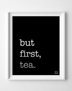 But First Tea Inspirational Quotes inspiring by InkistPrints, $11.95 - Shipping Worldwide! [Click Photo for Details]