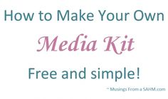 How To Make Your Own Media Kit for Free! - Musings From a Stay At Home Mom