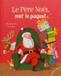 Le Père Noël met le paquet - ELSA DEVERNOIS - ÉRIC GASTÉ