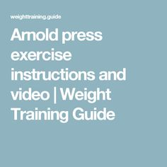 Arnold press exercise instructions and video   Weight Training Guide