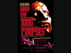 ▶ Rob Zombie-House of a 1000 Corpses Song - YouTube