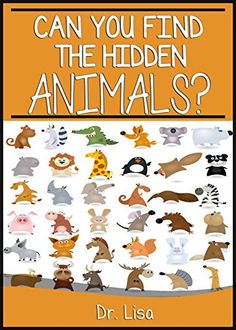 Can You Find the Hidden Animals? (Can You Find Books) - Kindle edition by Dr. Lisa. Children Kindle eBooks @ Amazon.com.