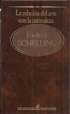 La relación del arte con la naturaleza / Friedrich Schelling