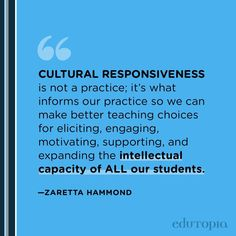 """""""Cultural responsiveness is not a practice; it's what informs our practice so we can make better teaching choices for eliciting, engaging, motivating, supporting, and expanding the intellectual capacity of ALL our students."""" - Zaretta Hammond Make Good Choices, Teacher Quotes, Education Quotes, Students, Teaching, Motivation, Teacher Qoutes, Educational Quotes, Education"""