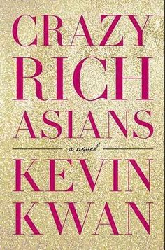 Crazy Rich Asians - Kevin Kwan - Unabashed wealth, spent lavishly & ridiculously, framed around family & love.  Could not stop reading. 8.24.13